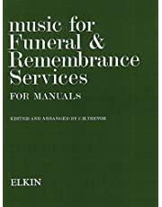 Music for Funeral and Remembrance: Manual Organ