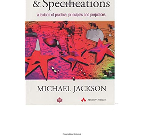 Software Requirements And Specifications A Lexicon Of Practice Principles And Prejudices Acm Press Michael Jackson 9780201877120 Amazon Com Books