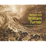 Reisen mit William Turner: J. M. William Turner: Das Liber Studiorum