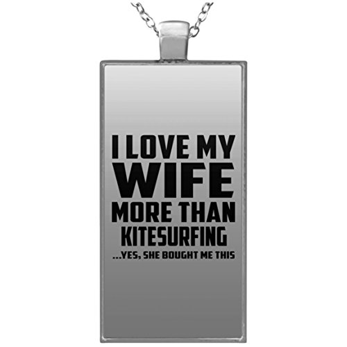 Designsify Husband Necklace, I Love My Wife More Than Kitesurfing .Yes, She Bought Me This - Rectangle Necklace, Silver Plated Pendant, Best Gift for Men, Man, Him, Boyfriend from Wife by Designsify