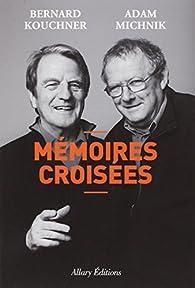 Mémoires croisées par Bernard Kouchner