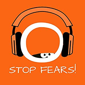 Stop Fears! Hörbuch