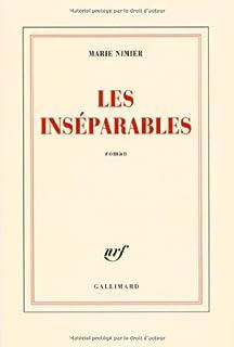 Les inséparables : roman, Nimier, Marie