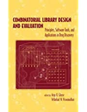 Combinatorial Library Design and Evaluation: Principles, Software, Tools, and Applications in Drug Discovery