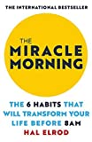 The Miracle Morning: The 6 Habits that Will