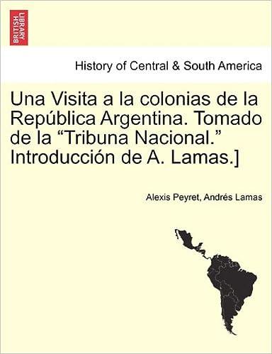 Una Visita a la colonias de la República Argentina. Tomado de la