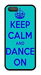 Keep Calm And Dance On Quote Theme Iphone 5 5S Case TPU Material by mcsharks
