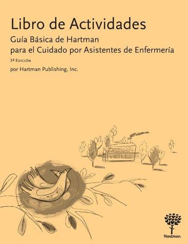 Libro de Actividades: Guia Basica de Hartman para el Cuidado por Asistentes de Enfermeria (Spanish Edition) 3e