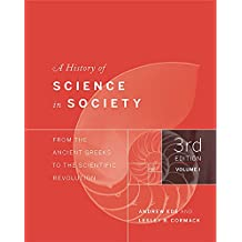 A History of Science in Society, Volume I: From the Ancient Greeks to the Scientific Revolution, Third Edition: 1
