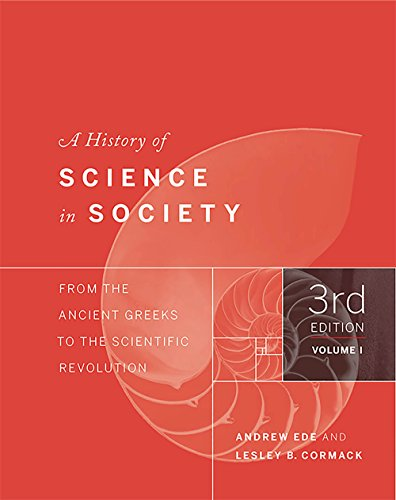 A History of Science in Society, Volume I: From the Ancient Greeks to the Scientific Revolution, Third Edition