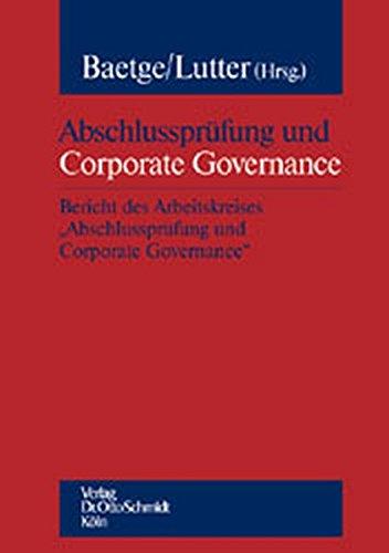 Abschlussprüfung Und Corporate Governance  Bericht Des Arbeitskreises 'Abschlussprüfung Und Corporate Governance'