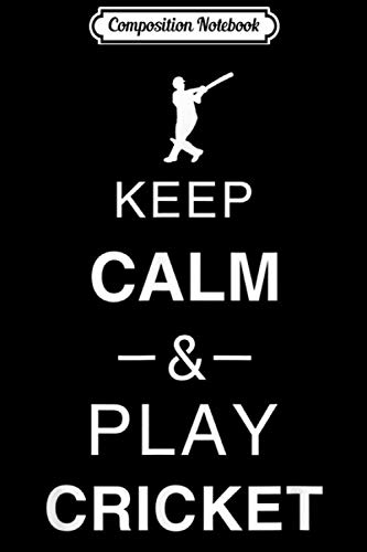 Composition Notebook: Cricket Apparel Keep Calm & Play Cricket  Journal/Notebook Blank Lined Ruled 6x9 100 Pages (Wireless Apparel Cricket)