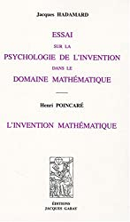 Essai sur la psychologie de l'invention dans le domaine mathématique : L'invention mathématique