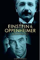 Einstein and Oppenheimer: The Meaning of Genius by Silvan S. Schweber (2010-03-30)