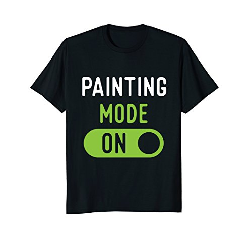Funny Painting Mode T-Shirts. Gifts Ideas for (Painter Costume Ideas)