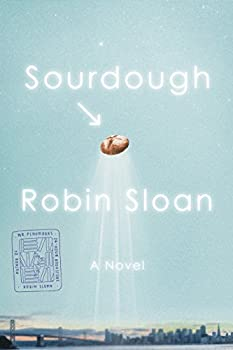 Sourdough by Robin Sloan science fiction book reviews