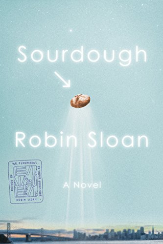 Sourdough: A Novel by [Sloan, Robin]