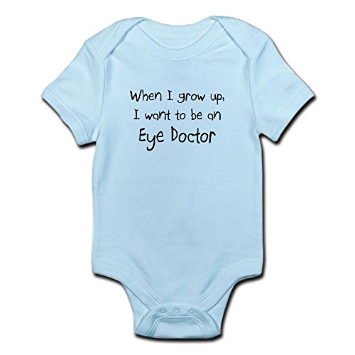 CafePress When I Grow Up I Want To Be An Eye Doctor Infant B - Cute Infant Bodysuit Baby Romper