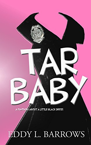 Tar Baby: A fantasia about a little black dress