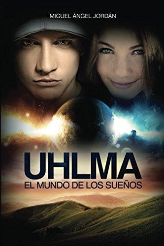 UHLMA: EL MUNDO DE LOS SUEÑOS (Spanish Edition)