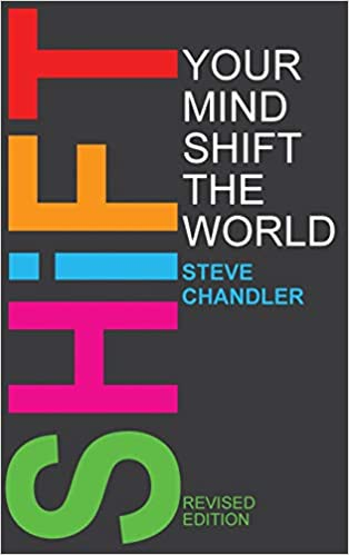 Shift Your Mind Shift The World: Amazon co uk: Steve