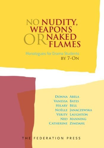 No Nudity, Weapons or Naked Flames: Monologues for Drama Students by Donna Abela (2012-04-28)