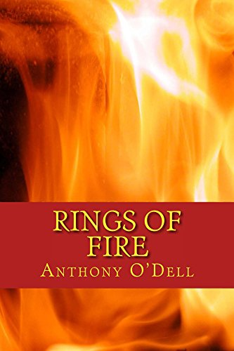 Rings of Fire: A Dark Post-apocalyptic Political Thriller by [O'Dell, Anthony]