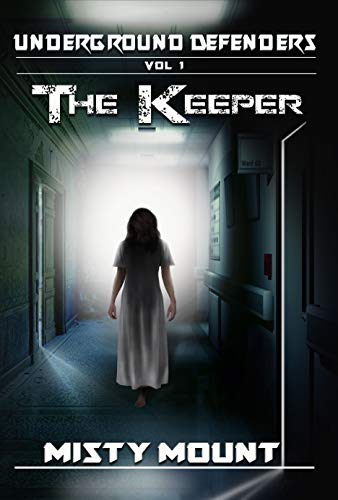 The Keeper (The Underground Defenders Book 1)