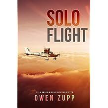 Solo Flight: One Pilot's Aviation Adventure.
