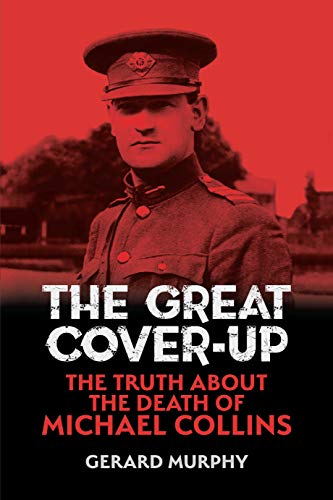 The Great Cover-Up: The Truth About the Death of Michael Collins