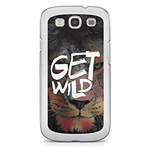 Inspirational Samsung Galaxy S3 Transparent Edge Case - get Wild