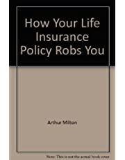How Your Life Insurance Policy Robs You