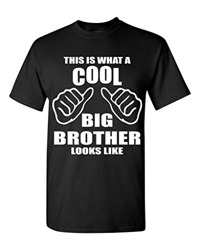 This Is What A Cool Big Brother Looks Like T-shirt Funny Shirts Medium Black ()