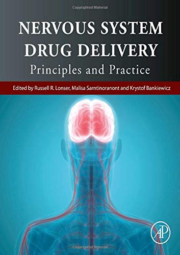 Nervous System Drug Delivery: Principles and Practice 1st Edition