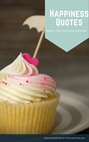 Happiness Quotes: Happiness Quotes and enjoy the cupcakes ...