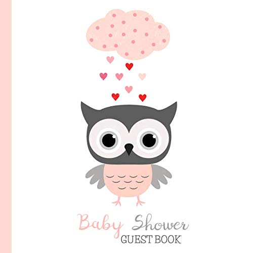 Baby Shower Guest Book: Pink And Grey Owl - Baby Shower Sign In Guest Book and Gift Log, Keepsake Journal - Space for Names, Advice and Wishes, Softcover Paperback, Cute Woodland Animal Cover (Owl Shower)