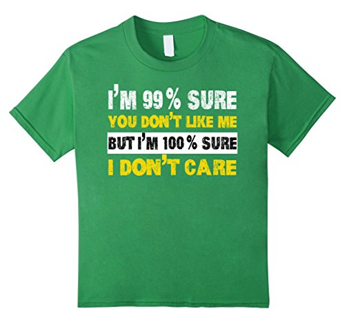 unisex-child-im-99-sure-you-dont-like-me-but-im-100-sure-tshirt-10-grass