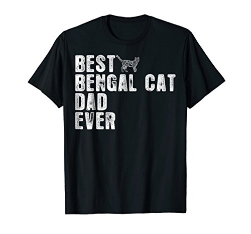 Best BENGAL CAT DAD Ever T-Shirt
