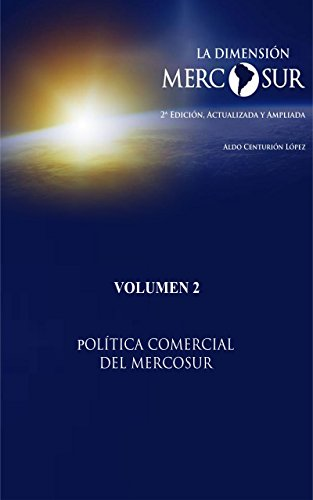 LA DIMENSIÓN MERCOSUR (POLÍTICA COMERCIAL DEL MERCOSUR nº 2) (Spanish Edition) by