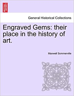 Book Engraved Gems: their place in the history of art. by Maxwell Sommerville (2011-03-26)