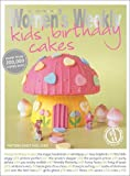 Kids' Birthday Cakes: Imaginative, eclectic birthday cakes for boys and girls, young and old