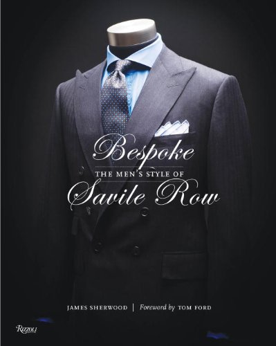 Bespoke: The Men's Style of Savile - London Tom In Ford