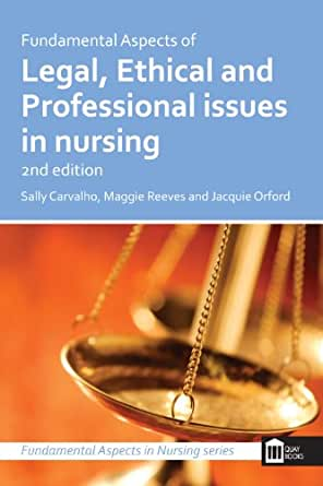 professional ethical and legal principles of nursing The only volume on higher education law written specifically for nursing faculty, this volume imparts the basic foundations of the legal, professional, and ethical issues that concern faculty on a daily basis it clearly defines the legal rights of students, professors, and educational institutions along with the case laws supporting those rights.