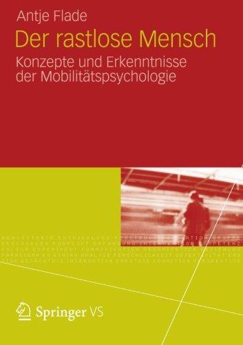 Der Rastlose Mensch: Konzepte und Erkenntnisse der Mobilitätspsychologie (German Edition)