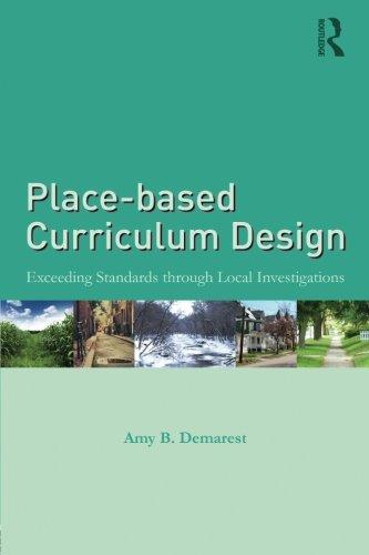 Place-based Curriculum Design: Exceeding Standards through Local Investigations