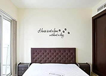 A House Is Not A Home Without A Dog Living There Decal Wall Art Sticker Picture