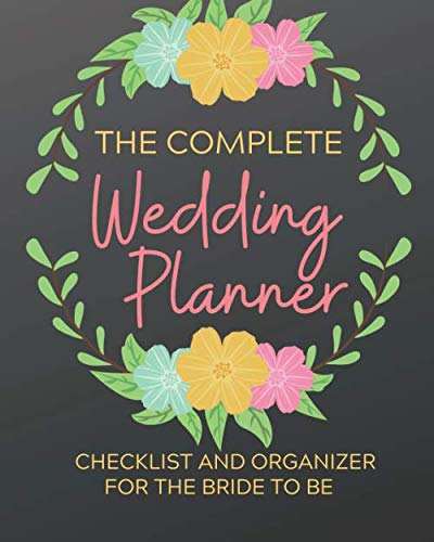 The Complete Wedding Planner: Checklist and Organizer For
