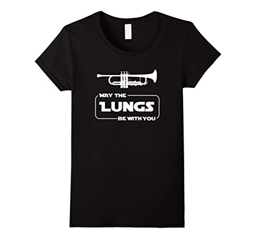 Womens May The Lungs Be With You Funny Trumpet Player T Shirt Gift Large (Womens Trumpet)