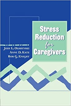 Book Stress Reduction for Caregivers by Jody Olshevski (1999-05-03)