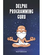 Delphi Programming Guru Notebook: Customized Lined Notepad Journal Gift For A Qualified Delphi Developer